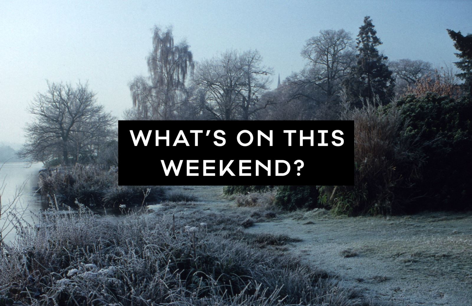 What's on this weekend in Nottingham 21 -23 December 2018 banner