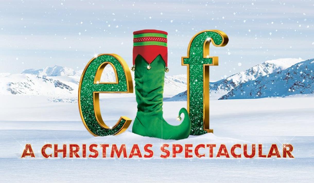Elf: A Christmas Spectacular - Visit Nottinghamshire