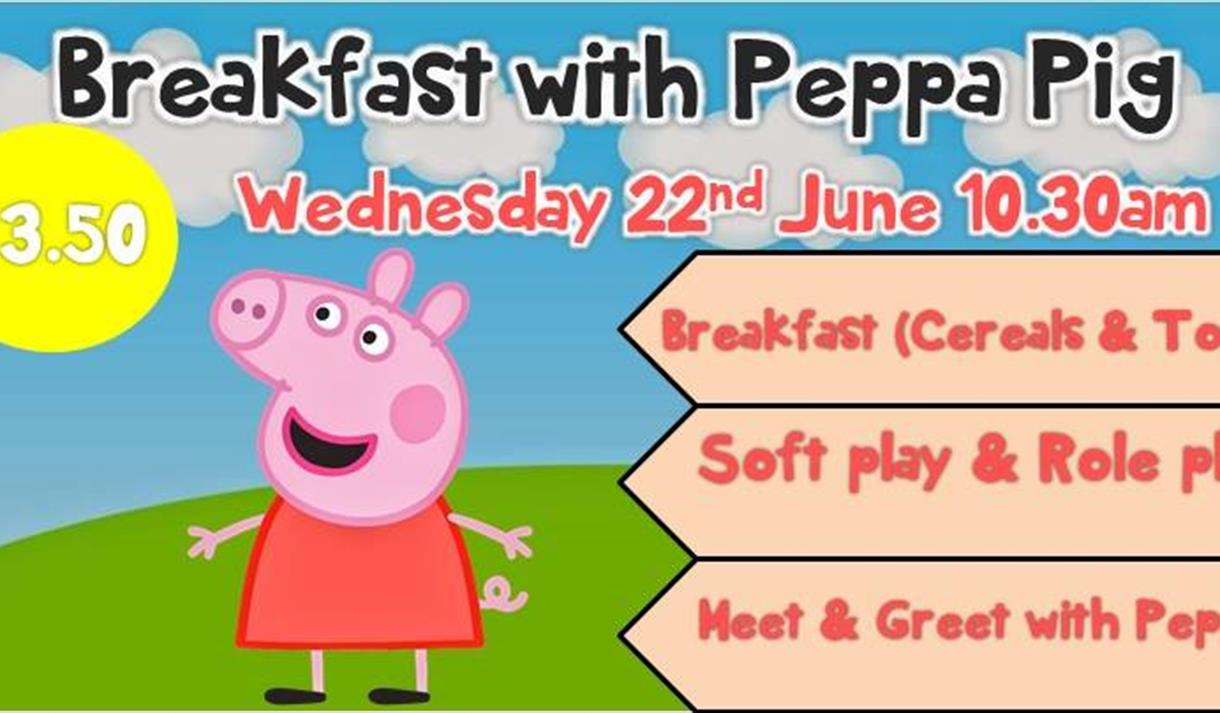 Breakfast With Peppa Pig At The Big Tops Visit Nottinghamshire