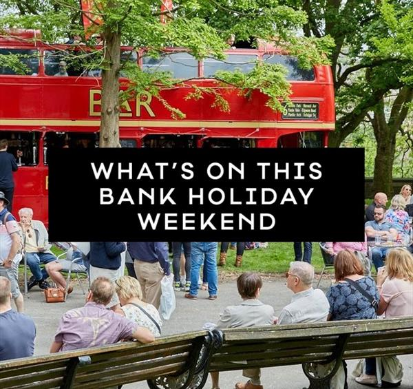 What's On Bank Holiday Weekend August