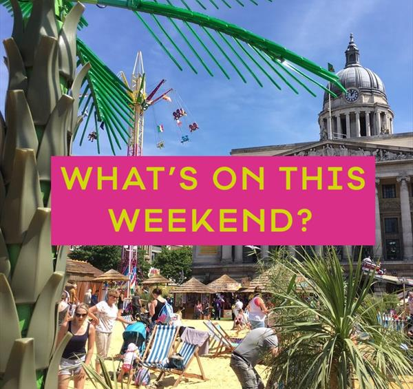 Whats On in Nottinghamshire this weekend? July 2018