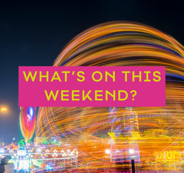 Whats On This Weekend