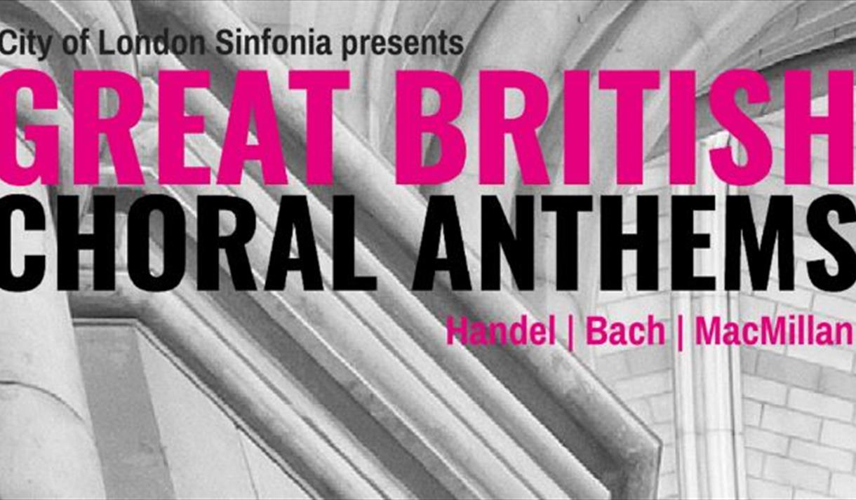 City of London Sinfonia Presents: Great British Choral Anthems