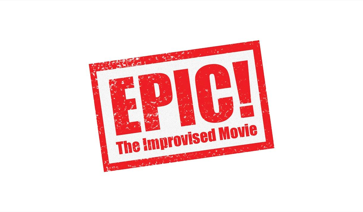 EPIC! The Improvised Movie