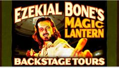 Ezekial Bone's Magic Lantern Tour