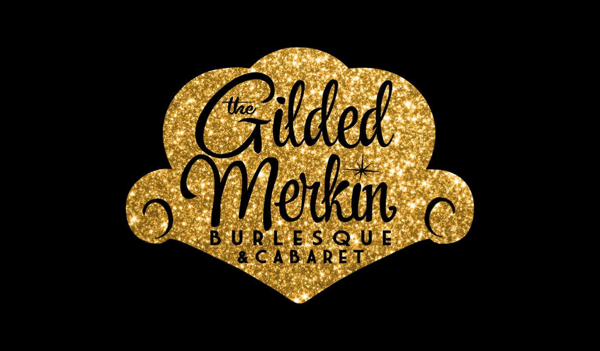 The Gilded Merkin: Burlesque and Cabaret