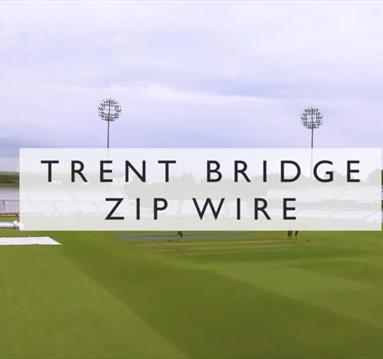 Trent Bridge Cricket Ground Charity Zip Wire Challenge