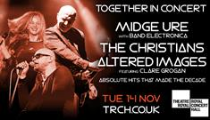 TOGETHER IN CONCERT: Midge Ure with Band Electronica, The Christians and Altered Images featuring Clare Grogan