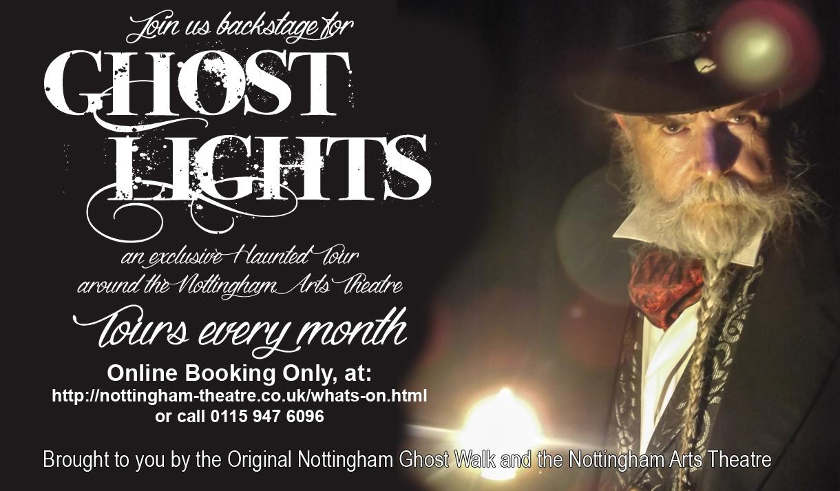 Visit Nottingham - Ghost Lights tour at Nottingham Arts Theatre