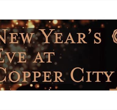 New Year's Eve 2018 at Copper City | Visit Nottinghamshire